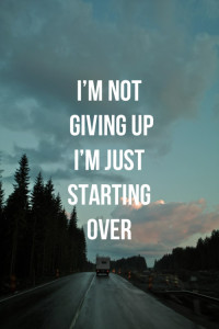hope-quotes-im-not-giving-up-im-just-starting-over